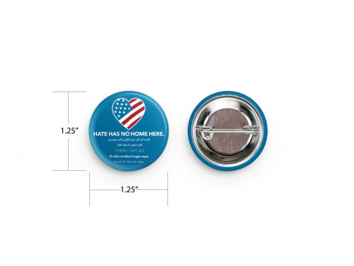 """Hate Has No Home Here - 1.25"""" ROUND Pin / Button"""