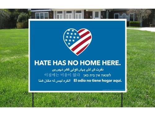 "Hate Has No Home Here - 24"" x 18"" Waterproof Yard Sign & Stake"