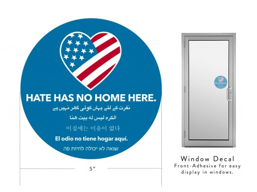 "Hate Has No Home Here - 5"" Window Decal"